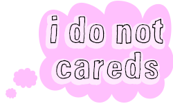 I Do Not Careds
